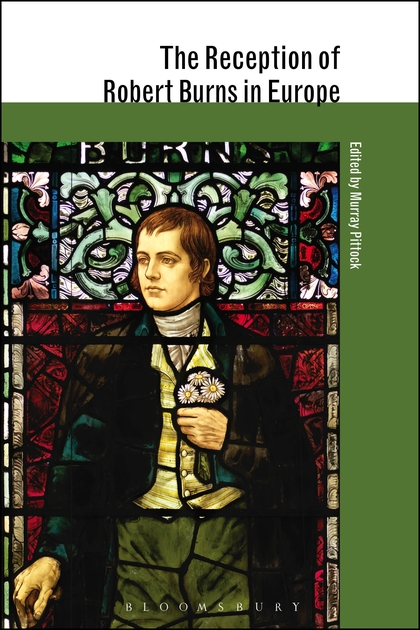 The Reception of Robert Burns in Europe, ed. by Murray Pittock